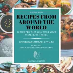 ebook livre numérique 12 recettes du monde par Marianne Lefebvre nutritionniste spécialisée en nutrition internationale recipes from around the world